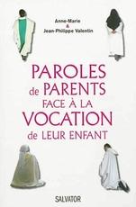 """"""" Paroles de parents face à la vocation de leur enfant """""""