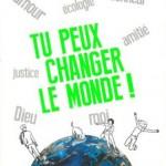 Tu peux changer le monde