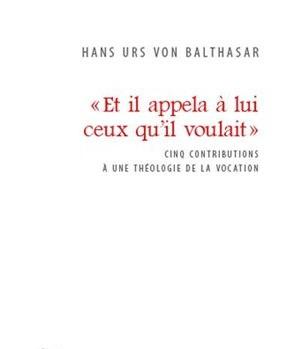 von Balthasar Et il appelait à lui ceux qu'il voulait