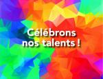 célébrons nos talents